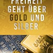 Freiheit durch Gold und Silber
